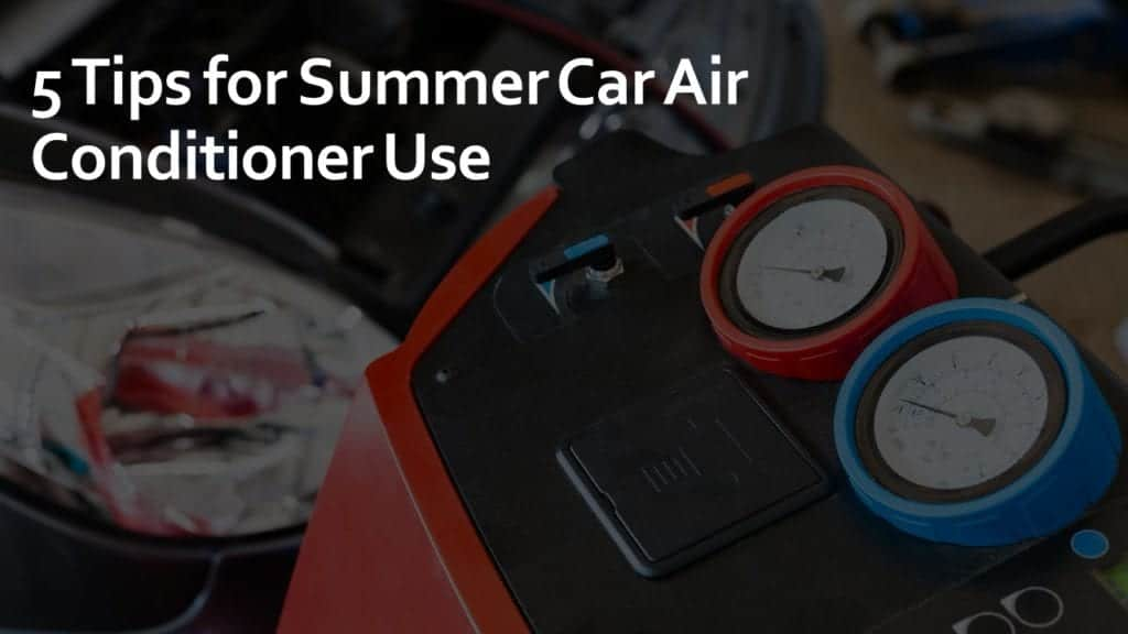 tips for summer car air conditioner use