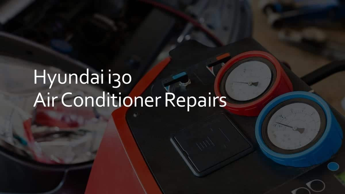 Hyundai i30 air conditioner repairs